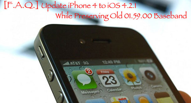 Update_iPhone_4_to_iOS_4.2.1_While_Preserving_Old_01.59.00_Baseband_00