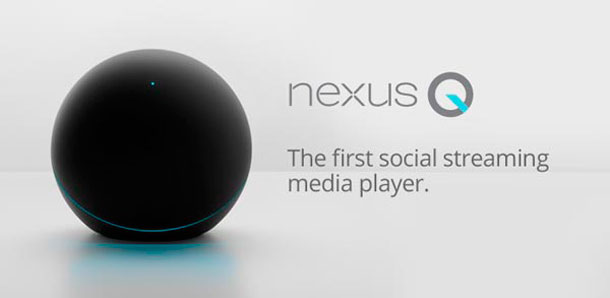 nexus-q-launch-delayed-preorderers-getting-free-device_0