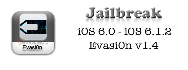 Evad3rs-release-evasi0n-1_4-with-support-for-iOS-6_1_2_0
