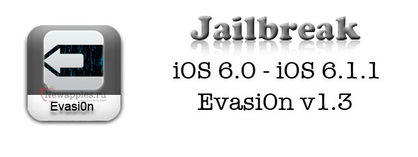 Evasi0n-1_3-Released-With-Support-for-Jailbreaking-iOS-6_1_1_0